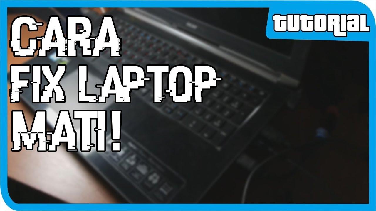 Cara Mengatasi Laptop Tidak Mau Nyala Hanya Lampu Indikator Mati Total Part 1 Youtube