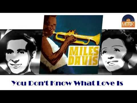 Miles Davis - You Don't Know What Love Is (HD) Officiel Seniors Musik