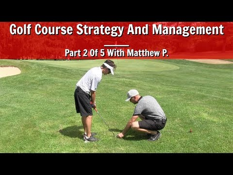 GOLF: Golf Course Strategy And Management – Part 2 Of 5 With Matthew P.