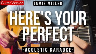 Here's Your Perfect (Karaoke Acoustic) - Jamie Miller (Ysabelle Karaoke Version)