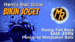 Gambar cover Remix Full Bass _ DJ Gus Jody - Pancoran Metatakan Batu   Slow Bikin Joget