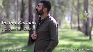 Tayfun KARAKAŞ - Kimliksiz Kaldı Yüreğim