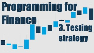 Programming for Finance Part 3 - Back Testing Strategy
