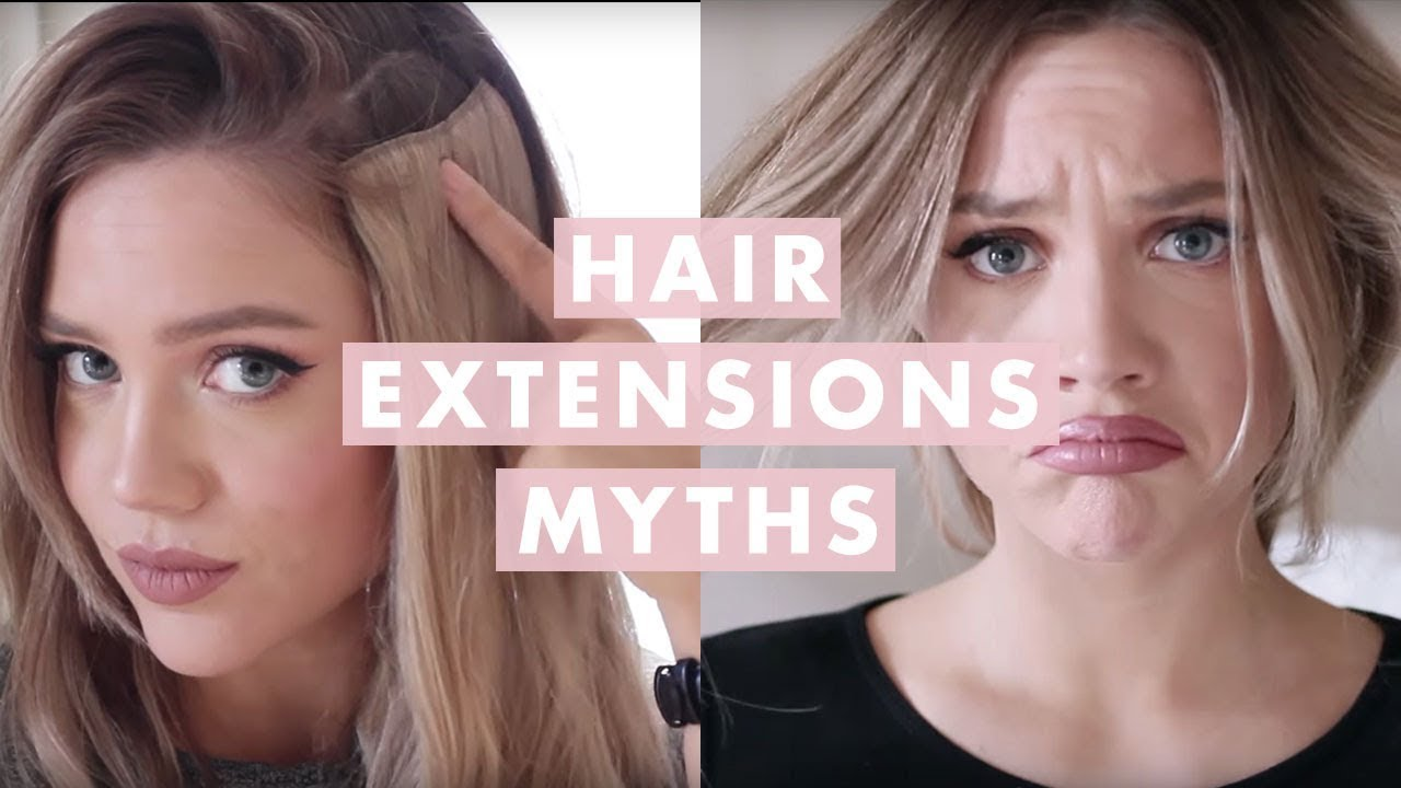 Hair Extensions Myths Everything You Need To Know Youtube