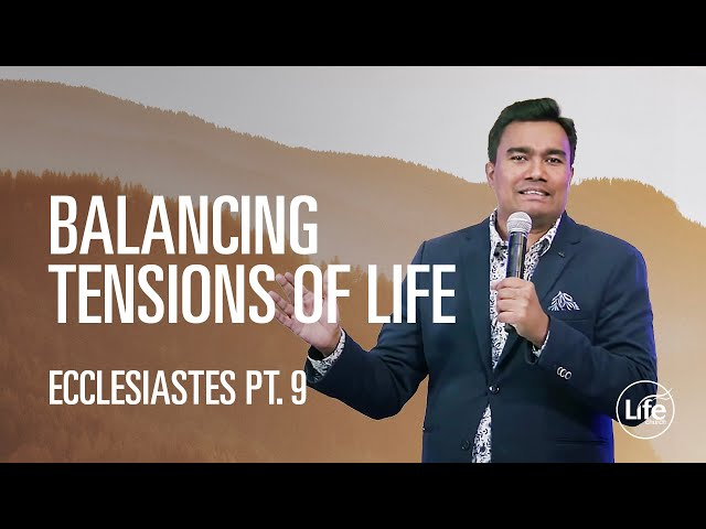 Balancing Tensions of Life | The Book of Ecclesiastes | Rev Paul Jeyachandran
