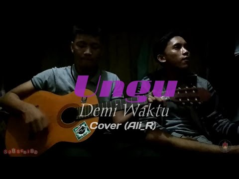 Ungu - Demi Waktu.... Cover By (Ali_R)