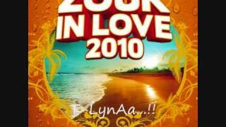 T-LynAa -Un Homme Comme Toi - Zouk In Love 2010