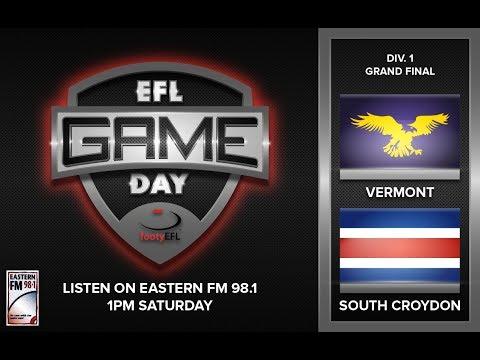 EFL GAME-DAY   DIVISION 1 GRAND FINAL - VERMONT V SOUTH CROYDON