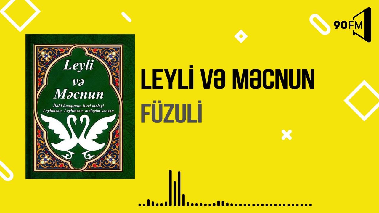 Məhəmməd Fuzuli Leyli Və Məcnun Youtube