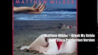 Matthew Wilder ~ Break My Stride 1983 Disco Purrfection Version