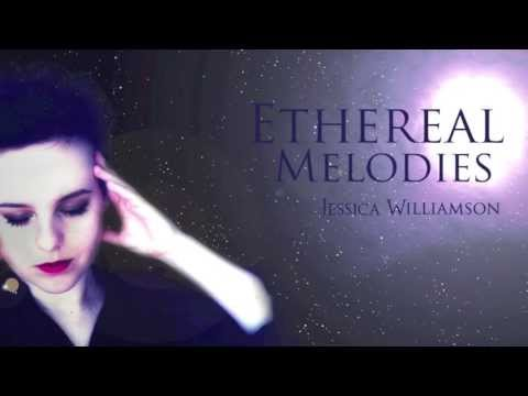 Ethereal Melodies - Jessica Williamson