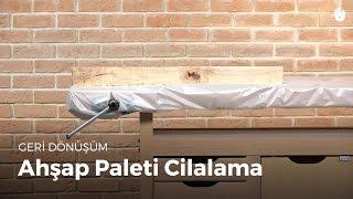 Ahşap Paleti Cilalama | Geri Dönüşüm Video