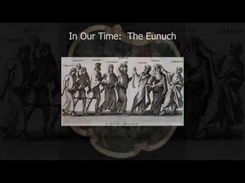 In Our Time: The Eunuch