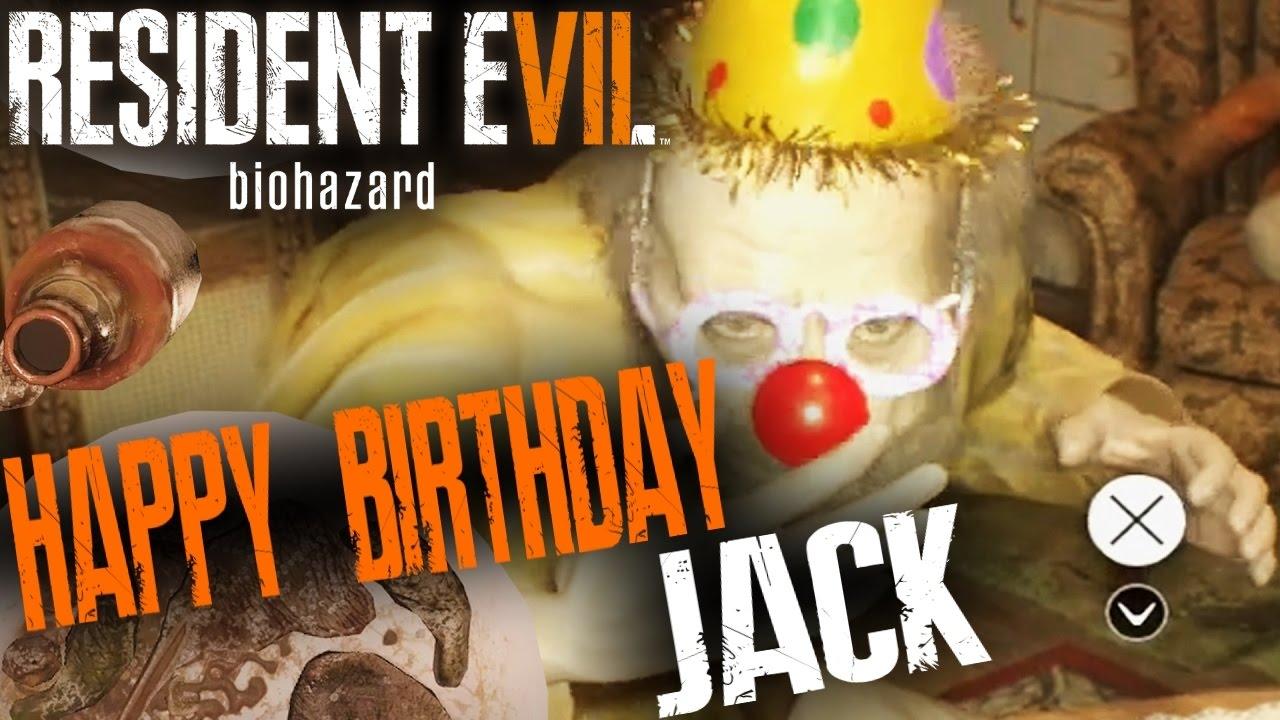 HAPPY BIRTHDAY JACK...AND ME | Resident Evil 7 Biohazard ...