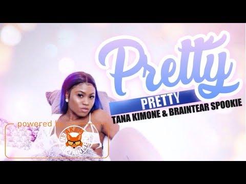 Tana Kimone & Braintear Spookie - Pretty Pretty - January 2018