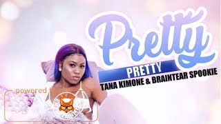 Tana Kimone & Braintear Spookie - Pretty Pretty - January 2018