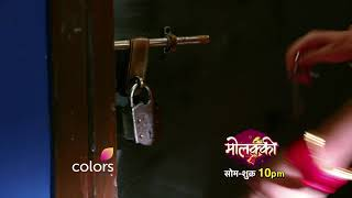 Molkki  | Episode No 108 | Courtesy : Colors Tv