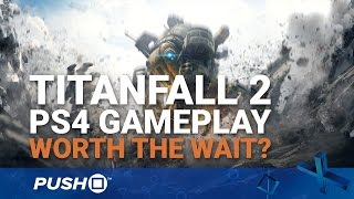 Titanfall 2 PS4 Gameplay: Worth the Wait? | PlayStation 4 | Technical Test Beta Footage