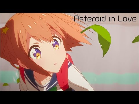 Asteroid in Love - Opening (HD)