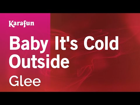 Karaoke Baby It's Cold Outside - Glee *