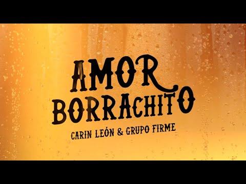 Carin León & Grupo Firme – Amor Borrachito (Lyric Video)