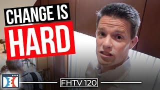 I Am So Nervous...Big Changes Ahead!   FHTV Ep 120