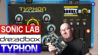 Dreadbox Typhon Synthesizer - Sonic LAB Review