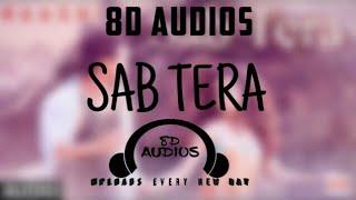 SAB TERA    BAAGHI    8D AUDIO    BY 8D AUDIOS    TIGER SHROFF    SHRADDHA KAPOOR.