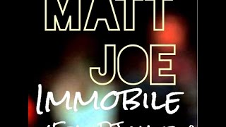 MATT JOE - Immobile (Feat. Dj Matrix)