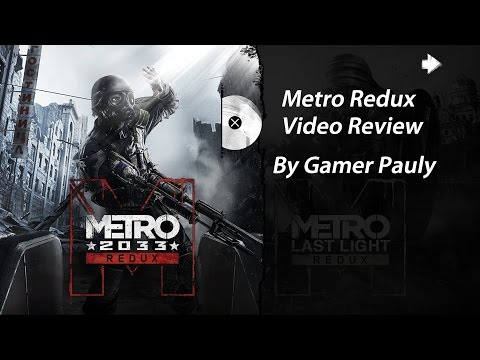 Metro Redux Review by Gamer Pauly