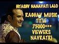 Download Navratri Mahotsav 2015 | Shivaji nu Halardu | Raghav Music | Hitashv Nanavati Lalo MP3 song and Music Video