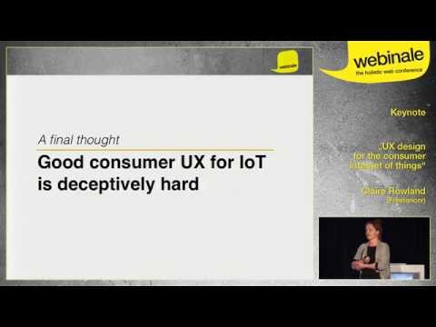 UX Design for the Internet of Things - Claire Rowland | webinale 2014
