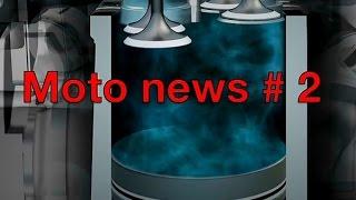 Moto news # 2
