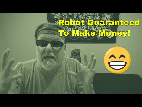 Trading Robot is Guaranteed To Make Money? - Really?