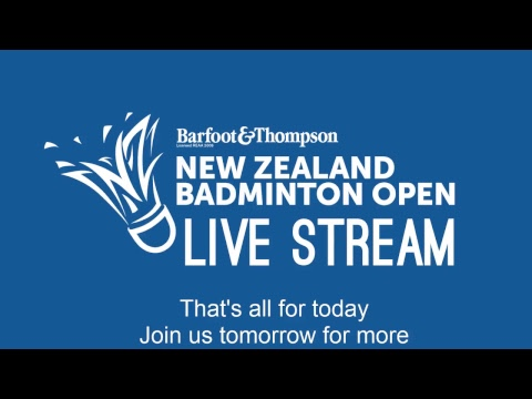 BARFOOT & THOMPSON New Zealand Badminton Open 2018 Court One - Day One