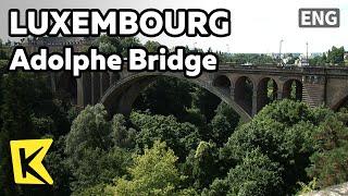 【K】Luxembourg Travel[룩셈부르크 여행]페트루세 계곡의 아돌프 다리/Petrusse Valley/Adolphe Bridge