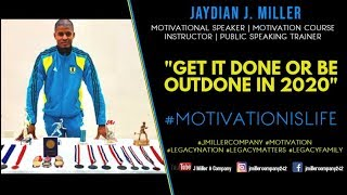 Jaydian J. Miller   Get It Done Or Be Outdone   #LegacyMatters