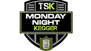 TSK - Monday Night Kegger (LIVE Betting the MNF Doubleheader +more)