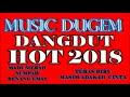 MUSIC DUGEM DANGDUT 2018 FULL HD