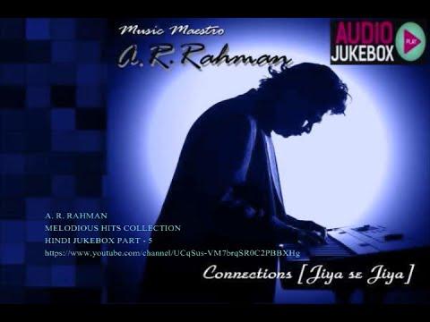 A. R. Rahman Soulful Melody Hits Collection 1992 to 2015 - Hindi Jukebox (Part - 4)