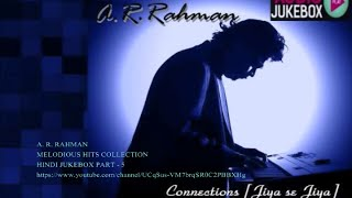 A. R. Rahman Soulful Melody Hits Collection 1992 to 2015 - Hindi Jukebox (Part - 4)
