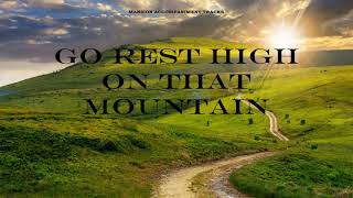 """""""Go Rest High On That Mountain"""" Vince Gill cover, Accompaniment Track"""