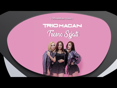 Trio Macan - Tresno Sejati ( Official Music Video )