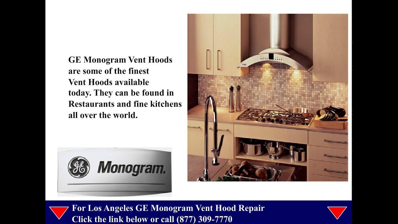 Ge Monogram Vent Hood Repair Los Angeles Youtube