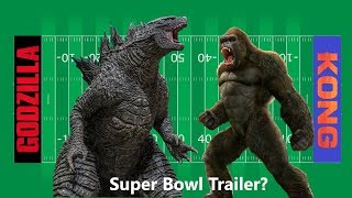 Will we get a teaser trailer for godzilla vs kong during the super bowl today? what do you think it show?super 54... coincidence? ...