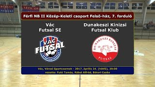 NBII: Vác Futsal SE - Dunakeszi Kinizsi 3-3 (2017.04.24, összefoglaló)