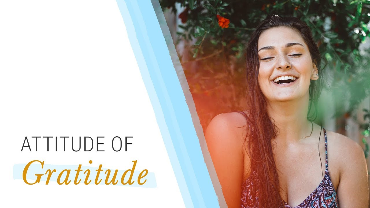 How to Develop an Attitude of Gratitude   Jack Canfield