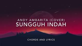 Sungguh Indah - Andy Ambarita (chords and lyrics)