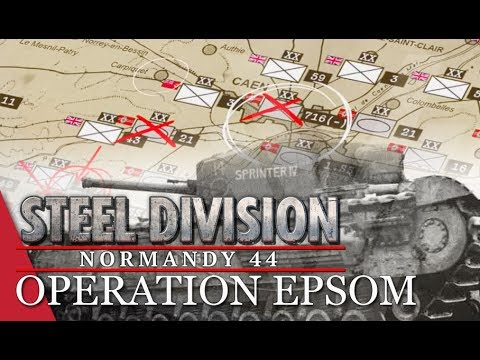 Mission 4: Over the hill and far away! Steel Division: Normandy 44 Campaign (Operation Epsom)