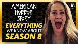 American Horror Story: Everything We Know About Season 8